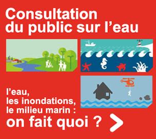 Participez à la consultation du public sur l'eau - L'eau, les inondations, le milieu marin : on fait quoi ?